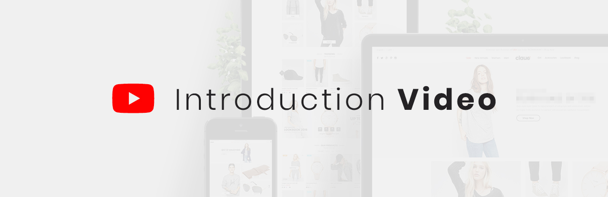 introduction video - Claue - Clean, Minimal Magento 2 and 1 Theme