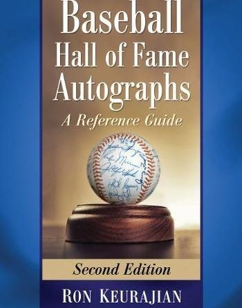 1603899921 413pfY8sq9L 350x445 - Baseball Hall of Fame Autographs: A Reference Guide, 2d ed.