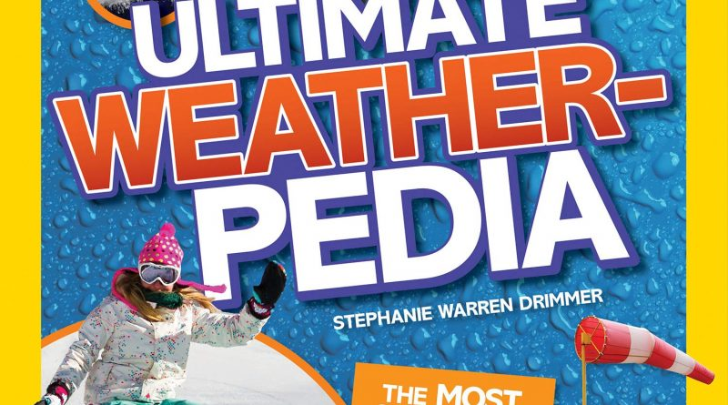 1609057461 81gzDsoeVyL 800x445 - National Geographic Kids Ultimate Weatherpedia: The most complete weather reference ever