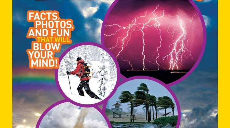 81dpsTnq4L 800x445 - National Geographic Kids Everything Weather: Facts, Photos, and Fun that Will Blow You Away