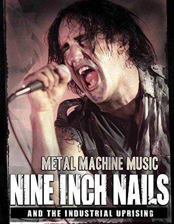 1619685047 51Z8j8L8uSL 345x445 - Metal Machine Music: Nine Inch Nails And The Industrial Uprising