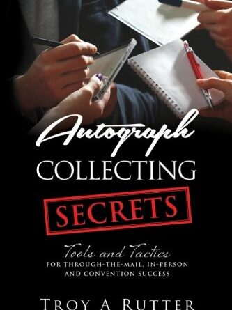 1624101046 51aIWihUkYL 333x445 - Autograph Collecting Secrets: Tools and Tactics for Through-The-Mail, In-Person and Convention Success