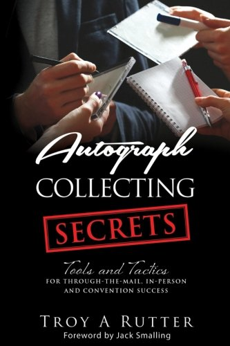 51aIWihUkYL - Autograph Collecting Secrets: Tools and Tactics for Through-The-Mail, In-Person and Convention Success