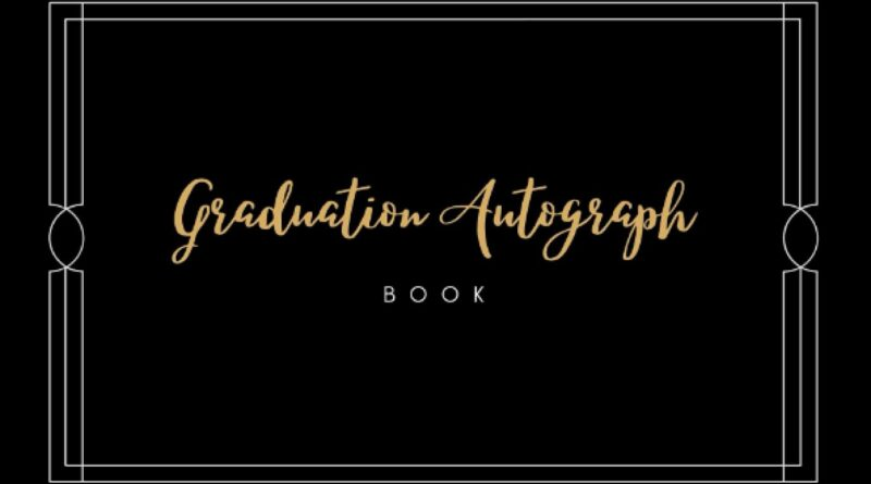 1626094198 51iQjBxsMxS 800x445 - Graduation Autograph Book: Signature Collection,150 Blank Unlined book, Size 8.25X6 Inch. Classroom, Celebrities, Sports, Graduation