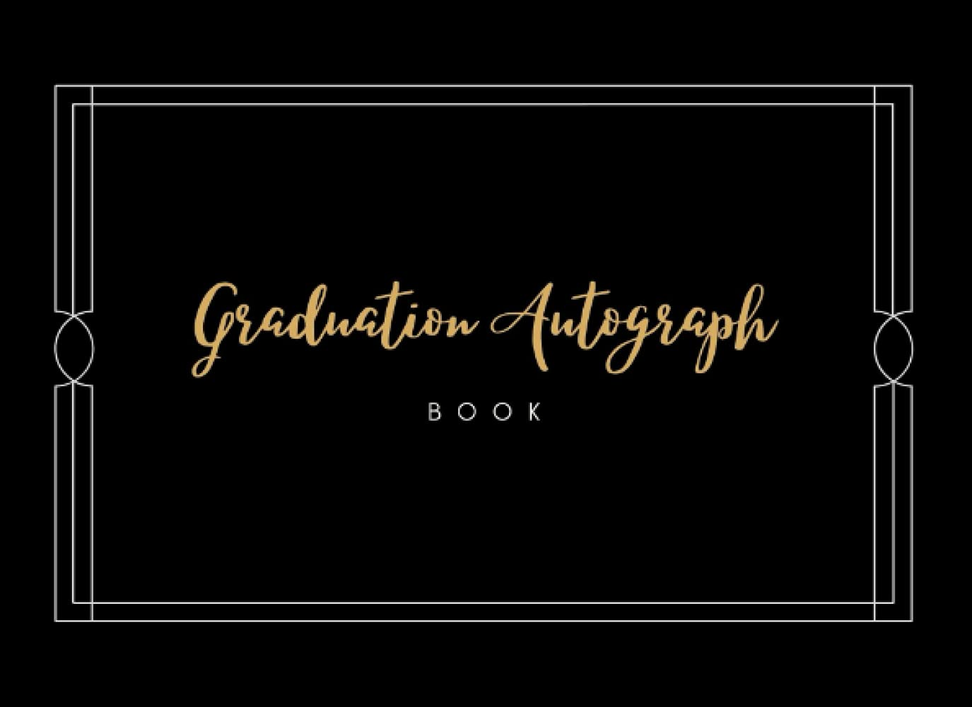 51iQjBxsMxS - Graduation Autograph Book: Signature Collection,150 Blank Unlined book, Size 8.25X6 Inch. Classroom, Celebrities, Sports, Graduation