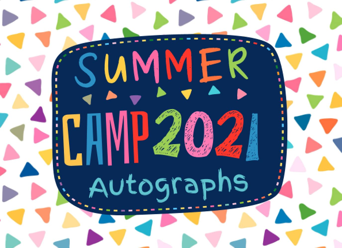 61gpyEsTGvS - Summer Camp 2021 Autographs: Cute Keepsake Memory Autograph Book for Kids to Collect Signatures and Special Messages from Friends - Blank Unlined Pages